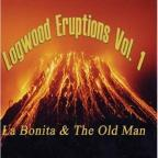 La Bonita & The Old Man: Logwood Eruptions 1