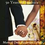 50 Years Of Jamaica Mums & Dads Favourites Tribute