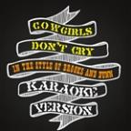 Cowgirls Don't Cry (In The Style Of Brooks & Dunn) [karaoke Version] - Single