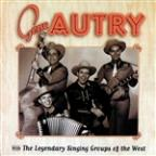 Gene Autry With The Legendary Singing Groups Of The West.
