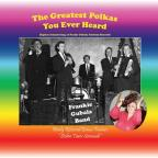 Greatest Polkas You Ever Heard
