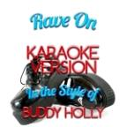 Rave On (In The Style Of Buddy Holly) [karaoke Version] - Single
