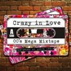 Crazy In Love: 00's Mega Mixtape