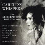 Careless Whispers: George Michael Love Songbook
