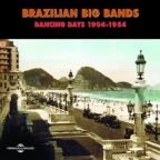 Brazilian Big Bands: Dancing Days 1904-1954