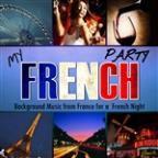 My French Party. Background Music From France For A French Night