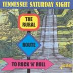 Tennessee Saturday Night: The Rural Route to Rock 'N' Roll