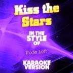 Kiss The Stars (In The Style Of Pixie Lott) [karaoke Version] - Single