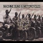 Machine Guns & Motorcycles