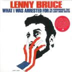 What I Was Arrested For: The Performance That Got Lenny Bruce Busted