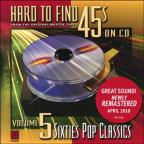 Hard To Find 45's on CD, Vol.  5: 60's Pop Classics