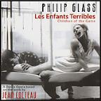 Philip Glass: Les Enfants Terribles