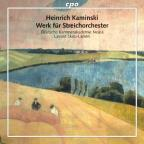 Heinrich Kaminsky: Werk f&#252;r Streichorchester