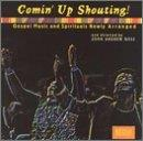 Comin' Up Shouting! Gospel Music and Spirituals Newly Arranged