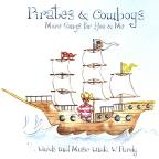 Pirates & Cowboys, More Songs for You & Me