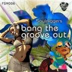 Bang The Groove Out