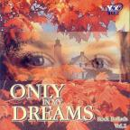 Only in My Dreams, Vol. 2: Rock Ballads