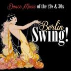 Berlin Swing! Dance Music Of The 20's & 30's