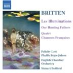 Britten: Les Illuminations; Our Hunting Fathers; Quatre Chansons Francaises