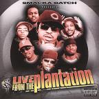 Smacka Batch Presents: Live from the Plantation