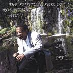"Spiritual Side Of Rod Spence Vol. 1""how Can I Cry"""