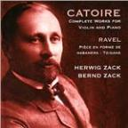 Catoire: Complete Works for Violin and Piano; Ravel: Piece en forme de Habanera; Tzigane