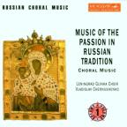 Russian Choral Music - Music of the Passion / Chernushenko