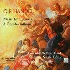 Handel: Music For Cannons; Three Chandos Anthems