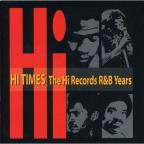 Hi Times: The Hi Records R&B Years