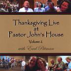 Vol. 2 - Thanksgiving Live At Pastor John's House