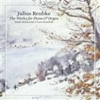 Julius Reubke: The Works for Piano & Organ