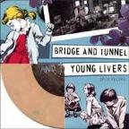 Bridge And Tunnel/Young Livers