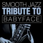 Smooth Jazz Tribute To Babyface