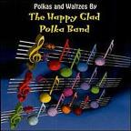 Polkas And Waltzes By The Happy Glad Polka Band