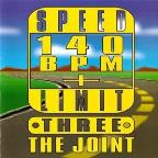 Speed Limit 140 BPM Plus Three: The Joint