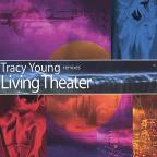 Tracy Young Remixes: Living Theater