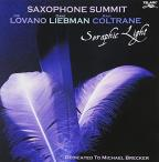 Saxophone Summit: Seraphic Light