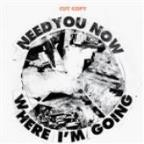 Need You Now/Where I'm Going