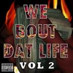 We Bout Dat Life Vol. 2