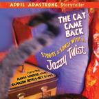 Cat Came Back: Stories & Songs With A Jazzy TW