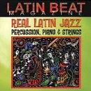 Latin Beat: Real Latin Jazz: Percussion, Piano & Strings