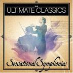 Ultimate Classics - Sensational Symphonies
