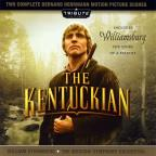 Complete Bernard Herrmann Motion Picture Score: The Kentuckian; Williamsburg - Story of a Patriot