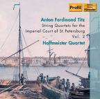 Anton Ferdinand Titz: String Quartets for the Imperial Court of St. Petersburg, Vol. 2
