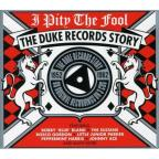 I Pity The Fool: Duke Records Story