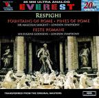Respighi: Fountains Of Rome, Pines Of Rome, Feste Romane