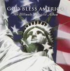 God Bless America: The Ultimate Patriotic Album