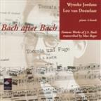 Bach after Bach: Famous Works of Bach Transcribed by Max Reger
