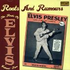 Roots and Rumours: The Roots of Elvis, Vol. 2