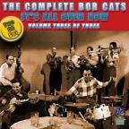 Complete Bob Cats, Vol. 3: It's All Over Now